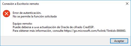 No se permite la función solicitada. Puede haberse a una actualización de Oracle de cifrado CredSSP.