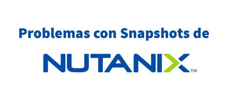 snapshots nutanix problemas